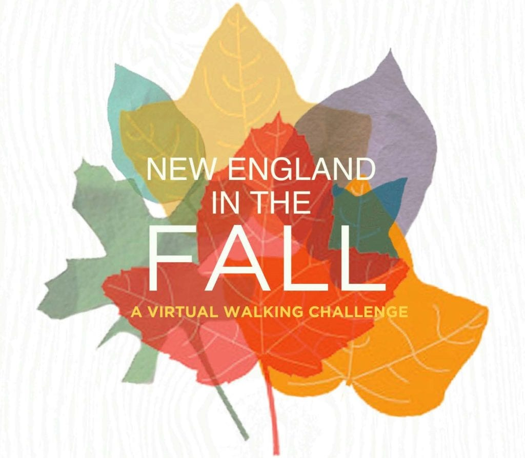 New England in the Fall, A Virtual Walking Challenge